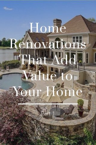 Home Renovations That Add Value to Your Home Part 1