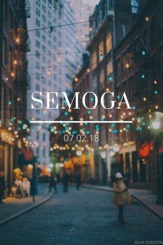 SEMOGA 07.02.18