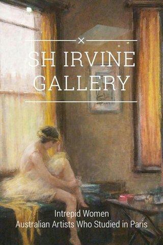 SH IRVINE GALLERY Intrepid Women Australian Artists Who Studied in Paris