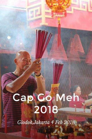 Cap Go Meh 2018 Glodok,Jakarta 4 Feb 2018