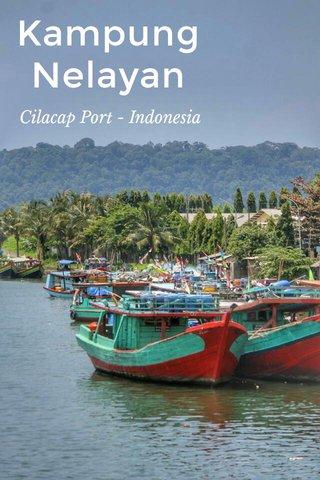 Kampung Nelayan Cilacap Port - Indonesia