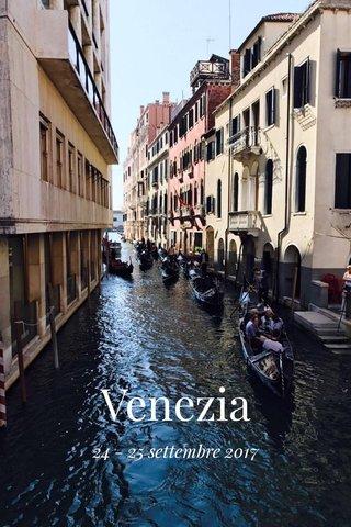 Venezia 24 - 25 settembre 2017