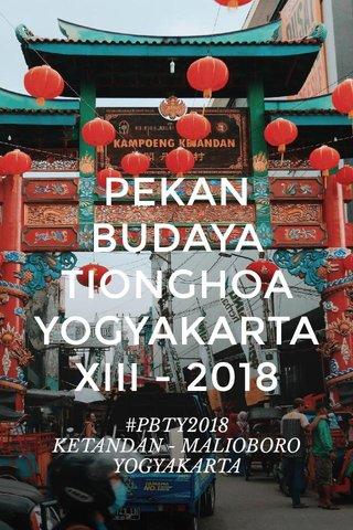 PEKAN BUDAYA TIONGHOA YOGYAKARTA XIII - 2018 #PBTY2018 KETANDAN - MALIOBORO YOGYAKARTA