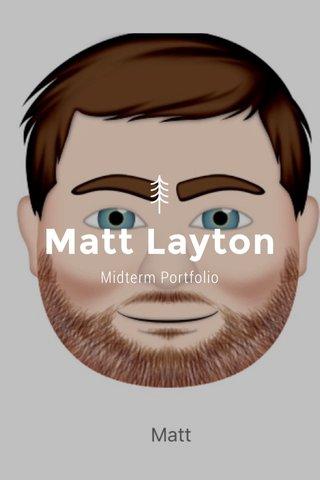 Matt Layton Midterm Portfolio