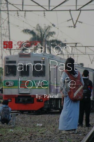 Station and Past Love Life By: Pascal