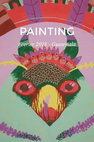 PAINTING Février 2018 - Guatemala