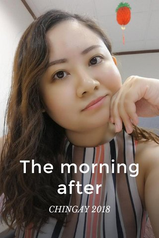 The morning after CHINGAY 2018