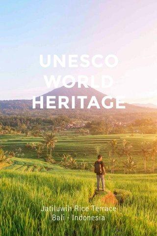 UNESCO WORLD HERITAGE Jatiluwih Rice Terrace Bali - Indonesia