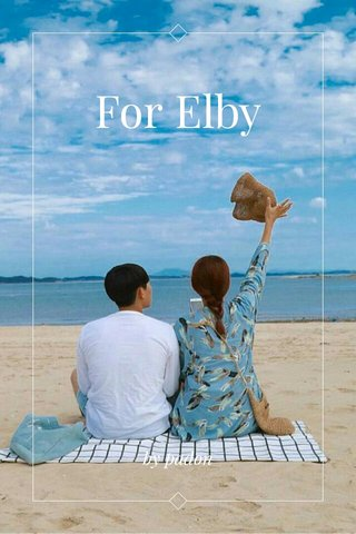 For Elby by padon