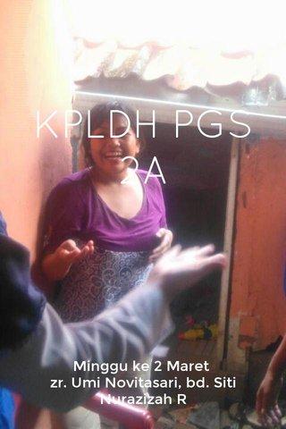 KPLDH PGS 2A Minggu ke 2 Maret zr. Umi Novitasari, bd. Siti Nurazizah R
