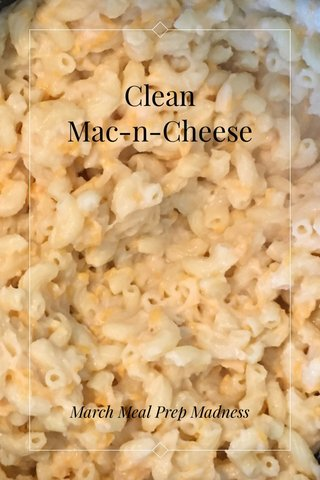 Clean Mac-n-Cheese March Meal Prep Madness