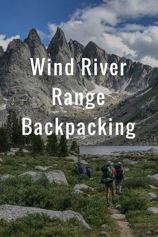 Wind River Range Backpacking