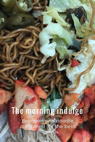 The morning indulge Beehoon and noodle combined it's the best