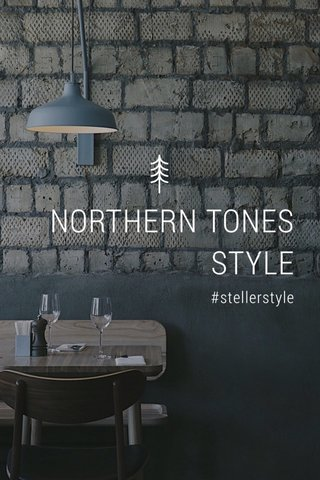 NORTHERN TONES STYLE #stellerstyle