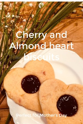Cherry and Almond heart biscuits Perfect for Mother's Day