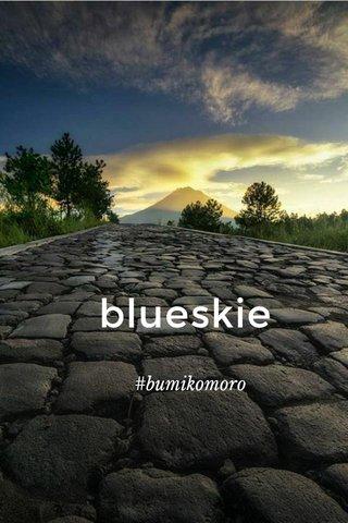 blueskie #bumikomoro