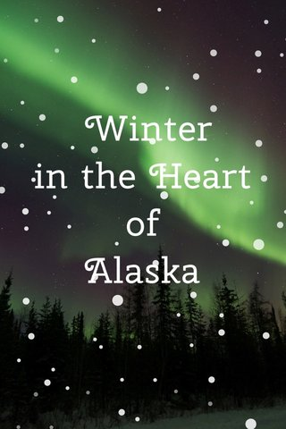 Winter in the Heart of Alaska