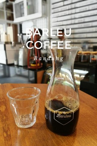 BARLEU COFFEE Bandung