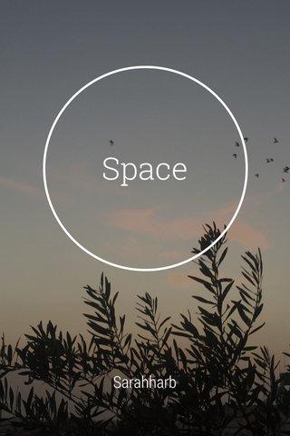 Space Sarahharb