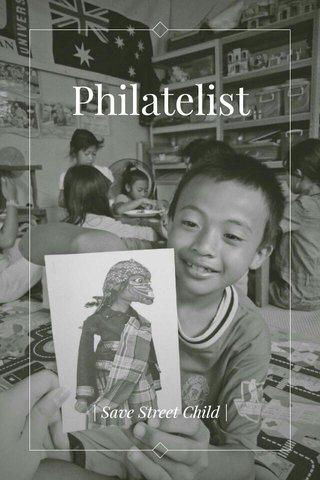 Philatelist   Save Street Child  