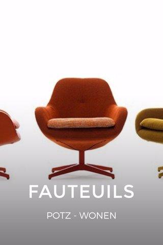 FAUTEUILS POTZ - WONEN