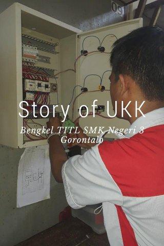 Story of UKK Bengkel TITL SMK Negeri 3 Gorontalo