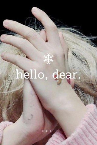 hello, dear. >>>