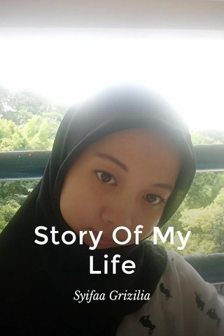 Story Of My Life Syifaa Grizilia