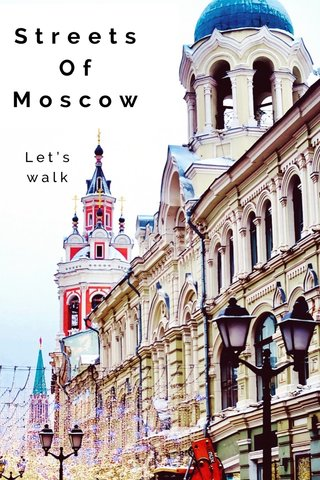 Streets Of Moscow Let's walk