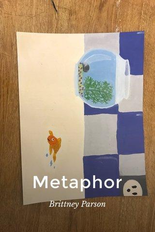 Metaphor Brittney Parson