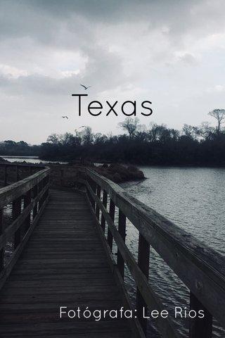 Texas Fotógrafa: Lee Ríos