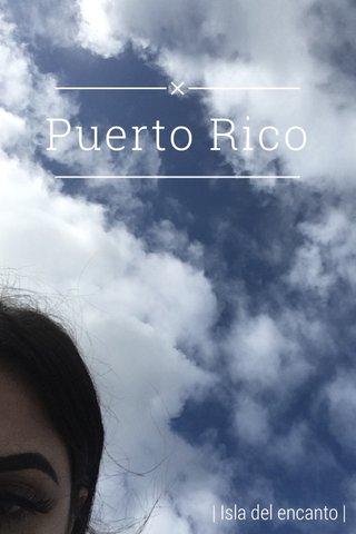 Puerto Rico | Isla del encanto |