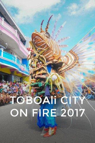 TOBOAli CITY ON FIRE 2017