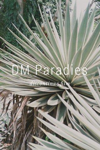 DM Paradies discontinue film