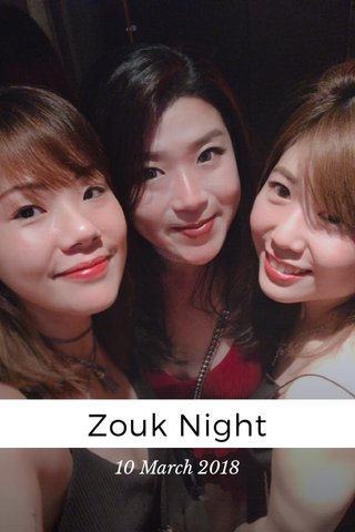 Zouk Night 10 March 2018