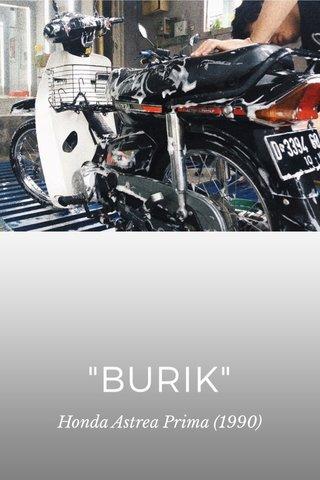 """BURIK"" Honda Astrea Prima (1990)"