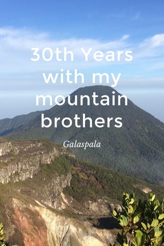 30th Years with my mountain brothers Galaspala