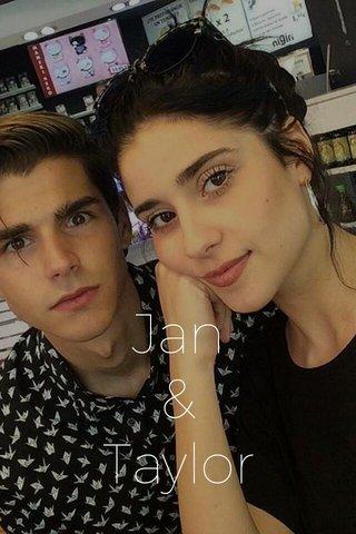 Jan & Taylor