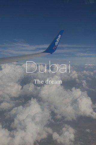 Dubai The dream