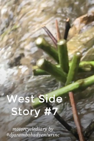 West Side Story #7 motorcyclediary by #djarambahadventurinc