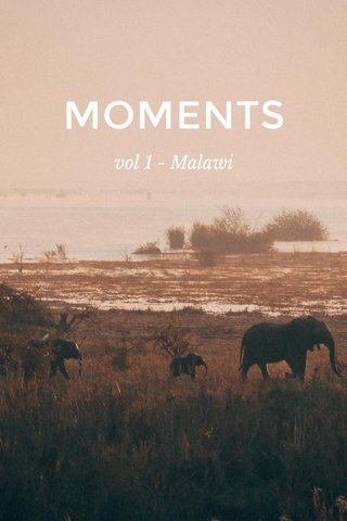 MOMENTS vol 1 - Malawi