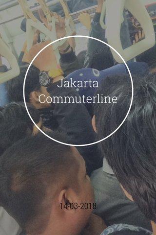 Jakarta Commuterline 14-03-2018