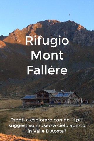 Rifugio Mont Fallère Pronti a esplorare con noi il più suggestivo museo a cielo aperto in Valle D'Aosta?