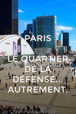 PARIS LE QUARTIER DE LA DÉFENSE... AUTREMENT.