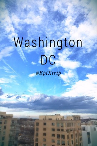 Washington DC #EpiXtrip