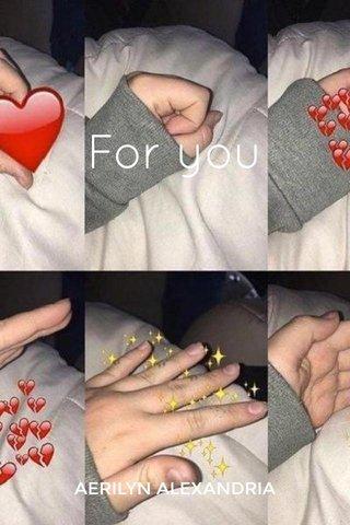 For you AERILYN ALEXANDRIA