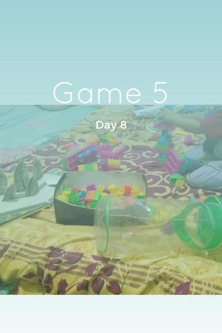 Game 5 Day 8