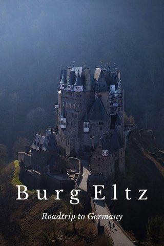 Burg Eltz Roadtrip to Germany