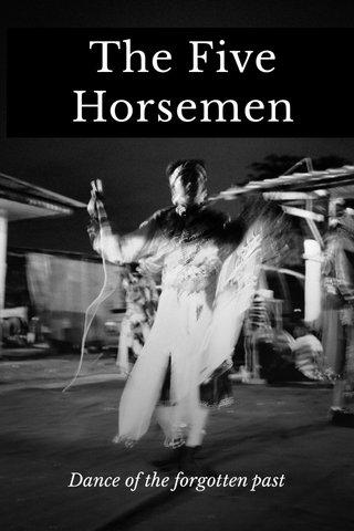 The Five Horsemen Dance of the forgotten past