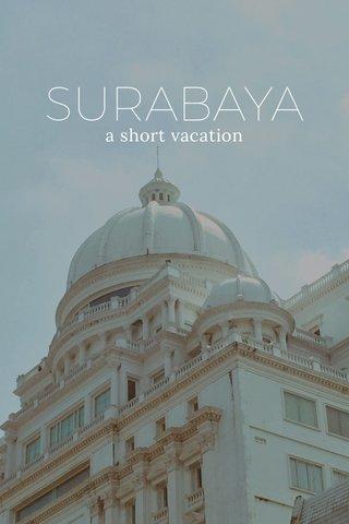 SURABAYA a short vacation